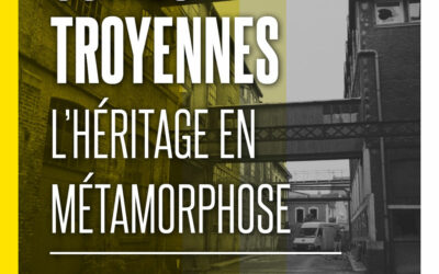 Usines troyennes, l'héritage en métamorphose